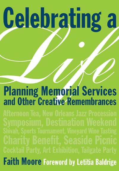 Celebrating a Life Planning Memorial Services and Other Creative Remembrances