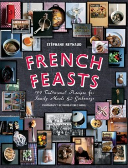French Feasts 299 Traditional Recipes for Family Meals and Gatherings