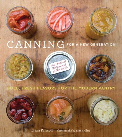 Canning for a New Generation Bold, Fresh Flavors for the Modern Pantry