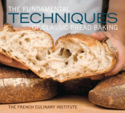Fundamental Techniques of Classic Bread Baking