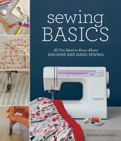 Sewing Basics All You Need to Know About Machine and Hand Sewing