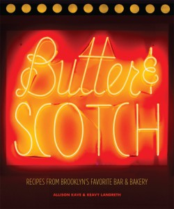 Butter & Scotch Recipes from Brooklyn's Favorite Bar and Bakery