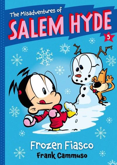 Misadventures of Salem Hyde Book Five: Frozen Fiasco