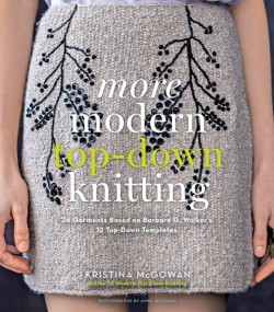 More Modern Top-Down Knitting 24 Garments Based on Barbara G. Walker's 12 Top-Down Templates