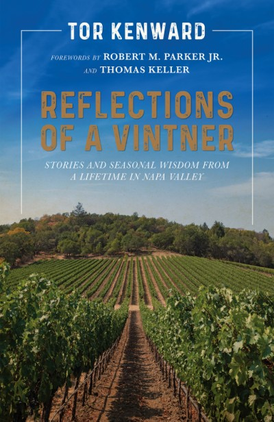 Reflections of a Vintner Stories and Seasonal Wisdom from a Lifetime in Napa Valley