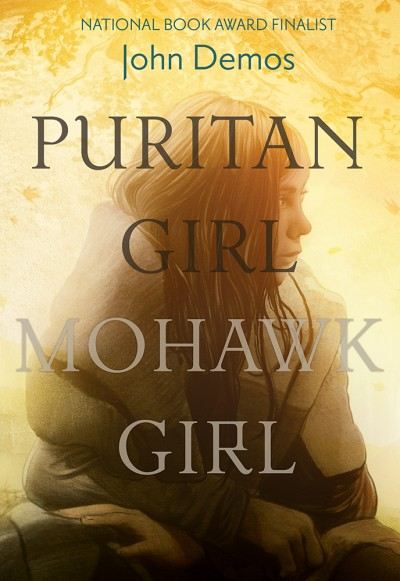 Puritan Girl, Mohawk Girl A Novel
