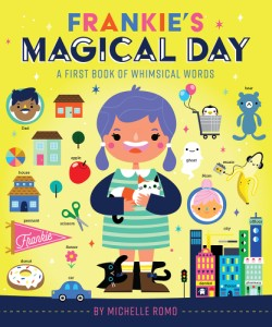 Frankie's Magical Day A First Book of Whimsical Words