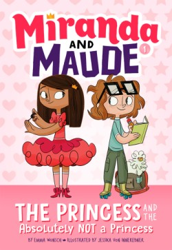 Princess and the Absolutely Not a Princess (Miranda and Maude #1)