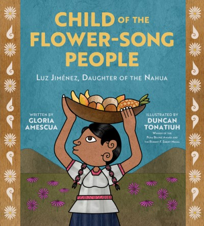 Child of the Flower-Song People Luz Jiménez, Daughter of the Nahua