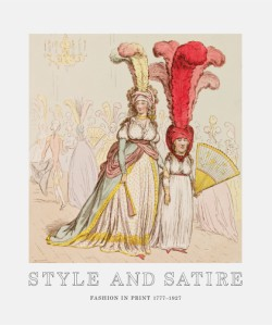 Style and Satire Fashion in Print 1777-1927
