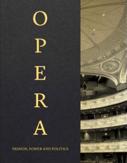 Opera Passion, Power and Politics