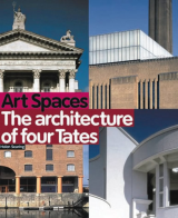 Art Spaces The Architecture of Four Tates