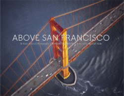 Above San Francisco 50 Years of Aerial Photography