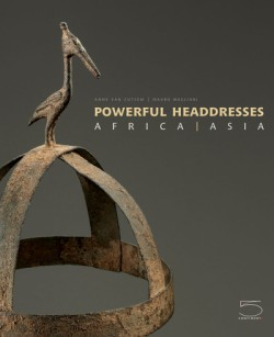 Powerful Headdresses Africa and Asia