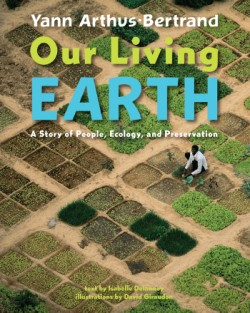 Our Living Earth A Story of People, Ecology, and Preservation