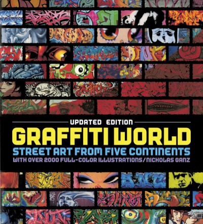 Graffiti World (Updated Edition) Street Art from Five Continents