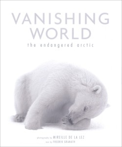 Vanishing World The Endangered Arctic