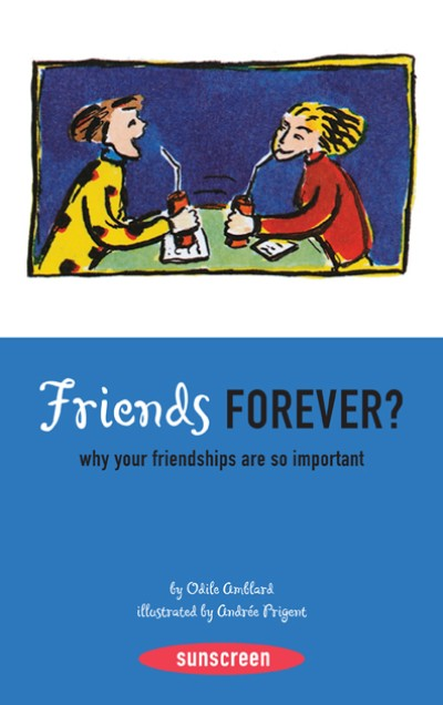 Friends Forever? Why Your Friendships Are So Important