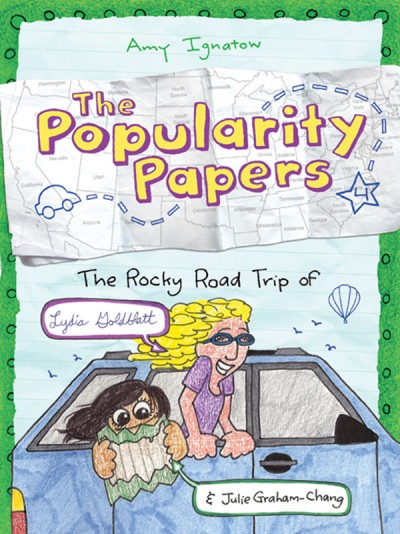 Rocky Road Trip of Lydia Goldblatt & Julie Graham-Chang (The Popularity Papers #4)