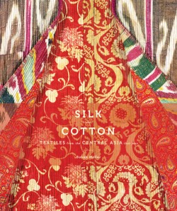 Silk and Cotton Textiles from the Central Asia that Was
