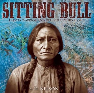 Sitting Bull Lakota Warrior and Defender of His People