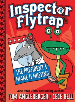Inspector Flytrap in The President's Mane Is Missing (Inspector Flytrap #2)
