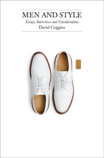 Men and Style Essays, Interviews and Considerations