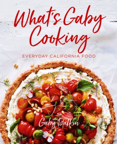 What's Gaby Cooking Everyday California Food