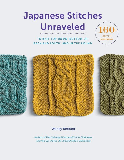 Japanese Stitches Unraveled 160+ Stitch Patterns to Knit Top Down, Bottom Up, Back and Forth, and In the Round