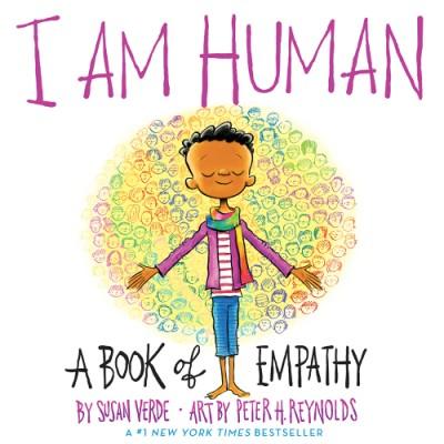 I Am Human A Book of Empathy
