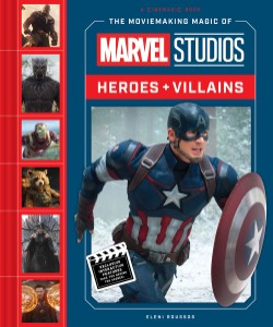 Moviemaking Magic of Marvel Studios: Heroes & Villains