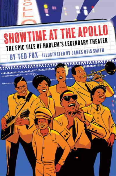 Showtime at the Apollo The Epic Tale of Harlem's Legendary Theater