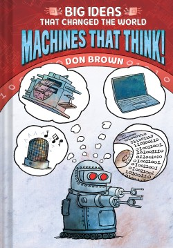 Machines That Think! Big Ideas That Changed the World #2