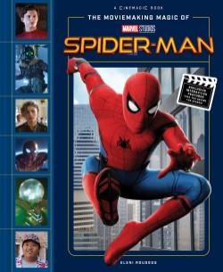 Moviemaking Magic of Marvel Studios: Spider-Man