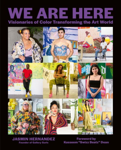 We Are Here Visionaries of Color Transforming the Art World