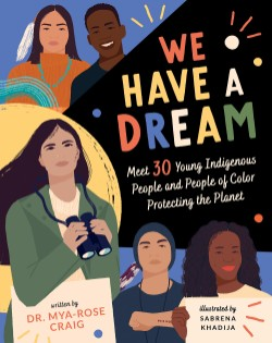 We Have a Dream Meet 30 Young Indigenous People and People of Color Protecting the Planet