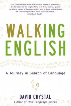Walking English A Journey in Search of Language