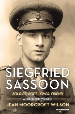Siegfried Sassoon Soldier, Poet, Lover, Friend
