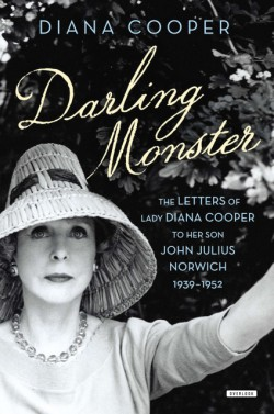 Darling Monster The Letters of Lady Diana Cooper to Son John Julius Norwich, 1939-1952