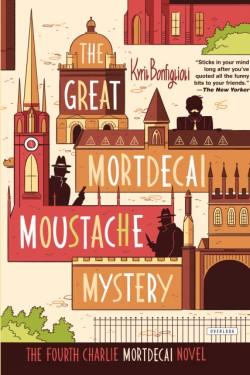 Great Mortdecai Moustache Mystery The Fourth Charlie Mortdecai Novel