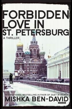 Forbidden Love in St. Petersburg A Thriller