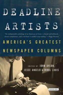 Deadline Artists America's Greatest Newspaper Columns