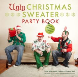 Ugly Christmas Sweater Party Book The Definitive Guide to Getting Your Ugly On