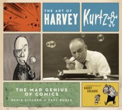 Art of Harvey Kurtzman The Mad Genius of Comics