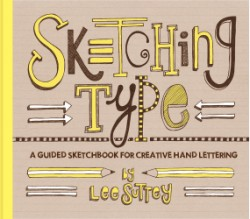 Sketching Type A Guided Sketchbook for Creative Hand Lettering