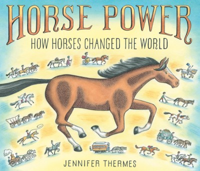 Horse Power How Horses Changed the World
