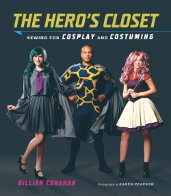 Hero's Closet Sewing for Cosplay and Costuming