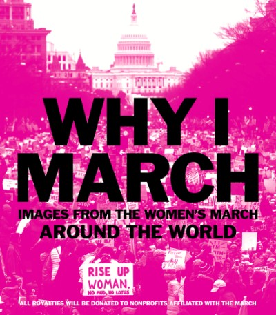 Why I March Images from The Women's March Around the World