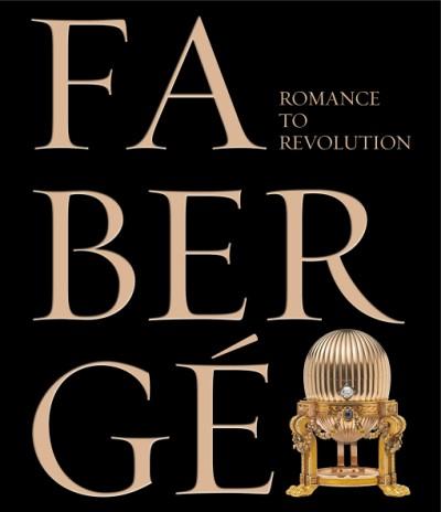 Fabergé Romance to Revolution