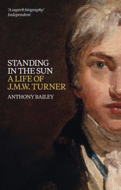 Standing in the Sun A Life of J.M.W. Turner